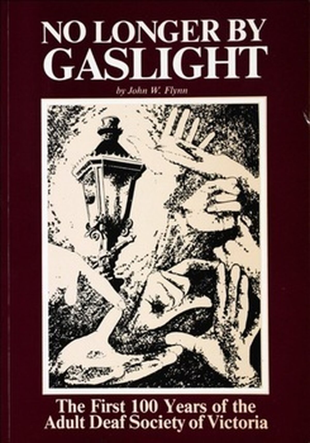 No Longer by Gaslight - The first 100 years of the Adult Deaf Society of Victoria (cover image)